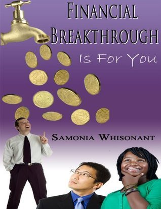 Financial Breakthrough Is For You Samonia Whisonant