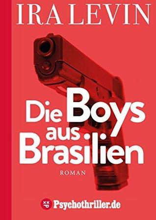 Die Boys aus Brasilien  by  Ira Levin