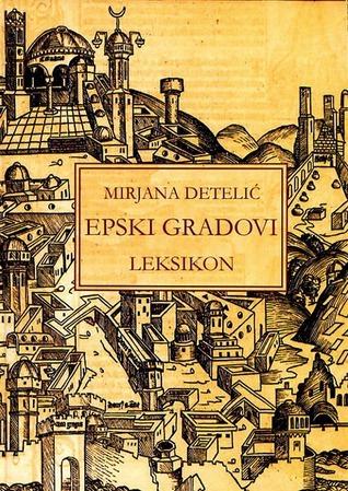 Epic Cities. A Lexicon  by  Mirjana Detelić
