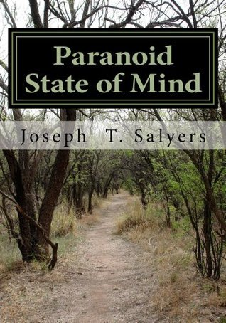 Paranoid State of Mind  by  Joseph Salyers