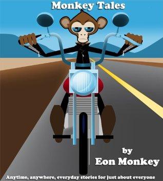 Monkey Tales (The Tales of Eon Monkey Book 1) Eon Monkey