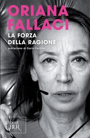 La Forza della Ragione Oriana Fallaci