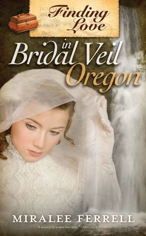 Finding Love in Bridal Veil Oregon  by  Miralee Ferrell