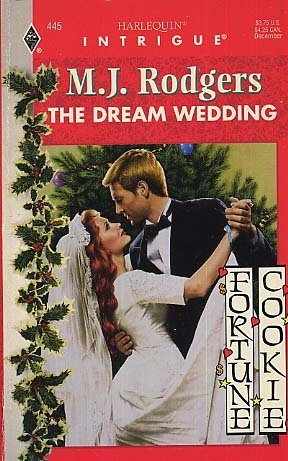 The Dream Wedding (Fortune Cookie, Book 3) (Harlequin Intrigue Series #445)  by  M.J. Rodgers