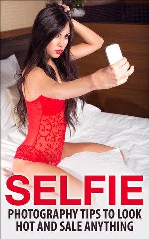 SELFIE SECRETS: Self Confidence With Digital Photography Tips (Posing, Instagram, Social Media Marketing Tips) [Kindle Edition] Brenda Foster
