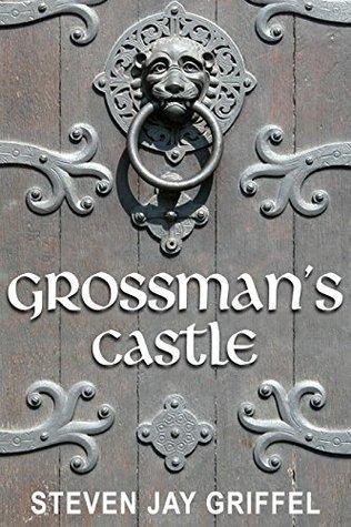GROSSMANS CASTLE (David Grossman Series Book 4)  by  Steven Jay Griffel