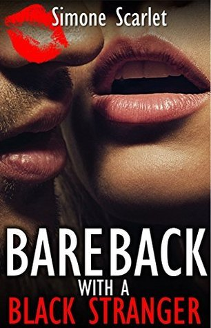 Bareback with a Black Stranger (husband and wifes first cuckold experience): Interracial Cuckold Erotica Simone Scarlet