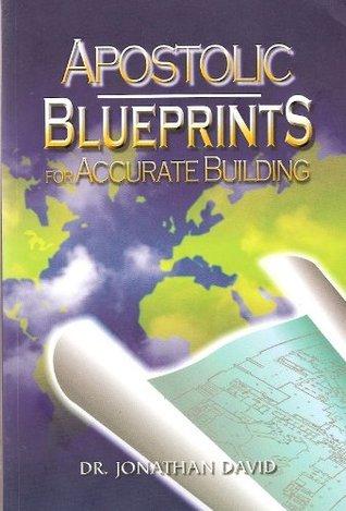Apostolic Blueprints for Accurate Building Dr. Jonathan David