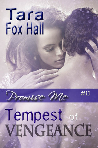 Tempest of Vengeance (Promise Me, #11)  by  Tara Fox Hall