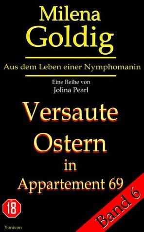 #6 - Milena Goldig - Versaute Ostern in Appartement 69 Jolina Pearl