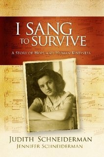I Sang to Survive  by  Judith Schneiderman