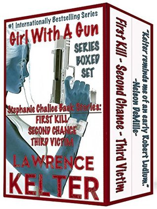 Girl With A Gun (Chalice Back Stories Series Boxed Set) (Stephanie Chalice Back Stories Book 1)  by  Lawrence Kelter