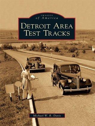 Detroit Area Test Tracks  by  Michael W. R. Davis