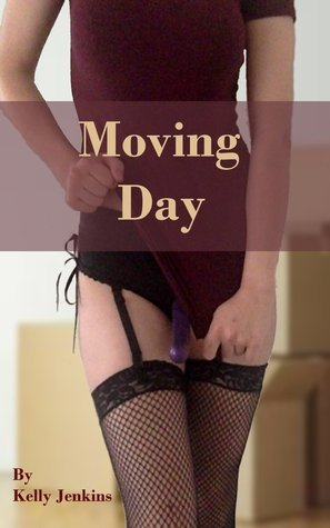 Moving Day  by  Kelly Jenkins