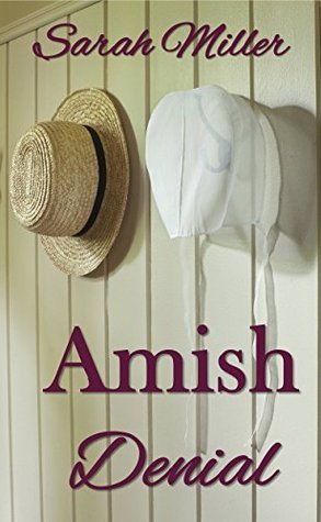 Amish Denial: Amish Short Romance Fiction (Faiths Creek Amish Short Romance Book 5)  by  Sarah Miller