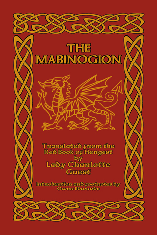 The Mabinogion: Translated from the Red Book of Hergest  by  Charlotte Elizabeth Guest