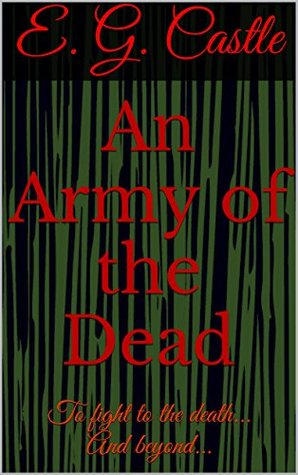 An Army of the Dead  by  E.G. Castle