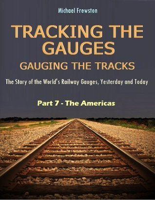 TRACKING THE GAUGES: Part 7 - The Americas Michael Frewston