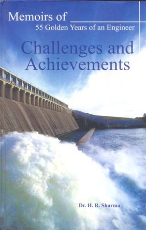 Memoirs of 55 Golden Years of an Engineer: Challenges and Achievements H. R. Sharma