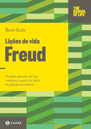 Lições de Vida: Freud  by  Brett Kahr