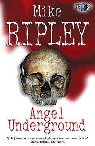 Angel Underground (Fitzroy Maclean Angel Series Book 11)  by  Mike Ripley