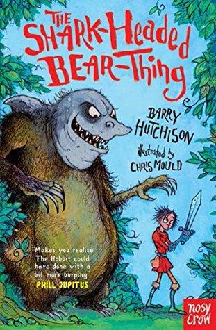 The Shark-Headed Bear-Thing Barry Hutchison