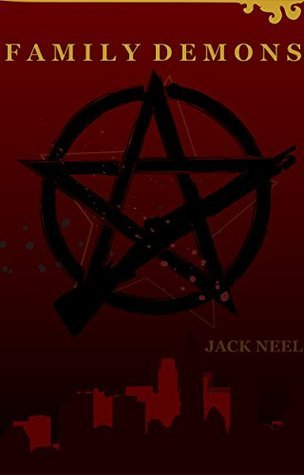 Family Demons  by  Jack Neel