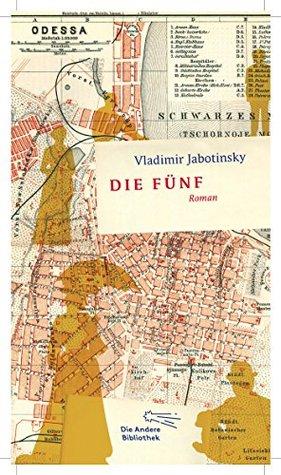 Die Fünf (Die Andere Bibliothek 336) Vladimir Jabotinsky