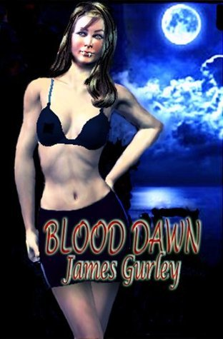 BLOOD DAWN  by  James Gurley