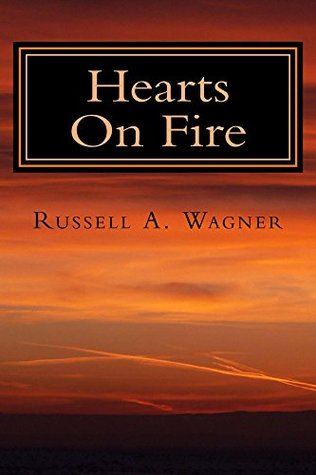 Hearts on Fire: A Spiritual Journey of Love and Loss Russell a Wagner