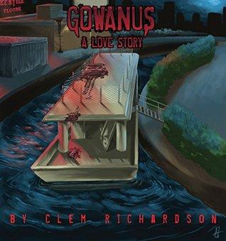 Gowanus, A Love Story  by  Clem Richardson