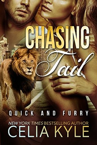 Chasing Tail (Quick & Furry, #1)  by  Celia Kyle