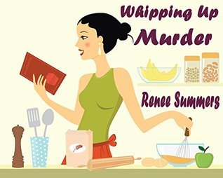 Whipping Up Murder  by  Renee Summers
