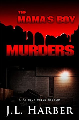 The Mamas Boy Murders: A Patrick Orion Mystery  by  Jerry Harber