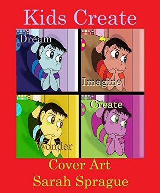 Kids Create  by  L. Hollar