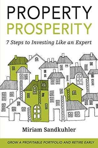 Property Prosperity  by  Miriam Sandkuhler