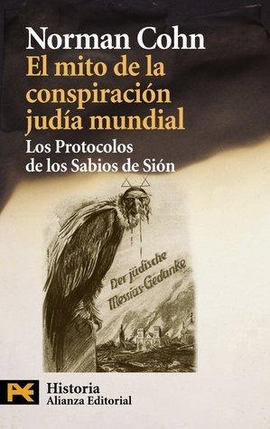 El mito de la conspiración judía mundial. Los Protocolos de los Sabios de Sión.  by  Norman Cohn