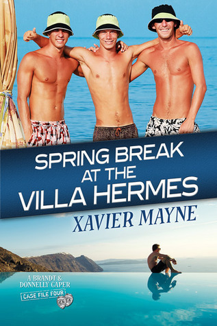 Spring Break at the Villa Hermes (Brandt and Donnelly Caper, #4)  by  Xavier  Mayne