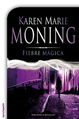 Fiebre mágica (Romantica Paranormal)  by  Karen Marie Moning