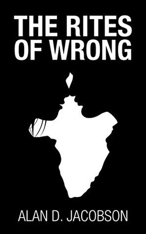 The Rites of Wrong Alan D. Jacobson