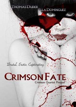 Crimson Fate (Crimson Quartet #0) Ella Dominguez