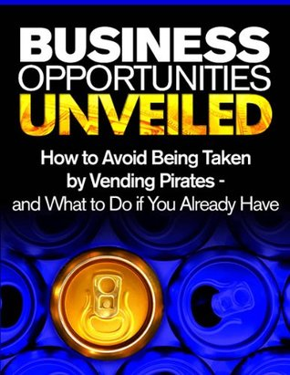 BUSINESS OPPORTUNITIES UNVEILED (Books On Vending Book 1)  by  Jimmy Ingram