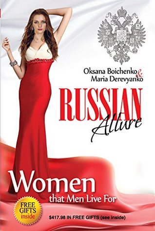 Russian Allure: Women That Men Live For  by  Oksana Boichenko