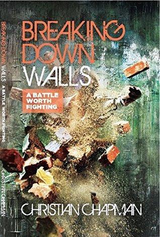 Breaking Down Walls Christian Chapman