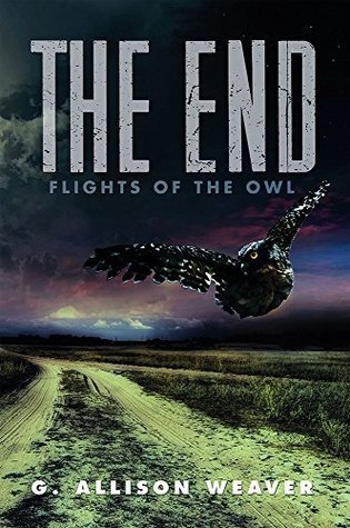 The End: Flights of the Owl G. Allison Weaver