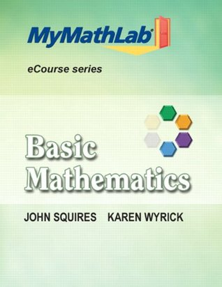 MyMathLab for Squires / Wyrick Basic Mathematics -- Access Card John Squires