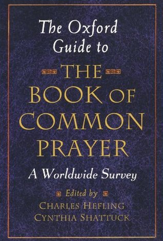 Oxford Guide to the Book of Common Prayer: A Worldwide Survey Charles Hefling