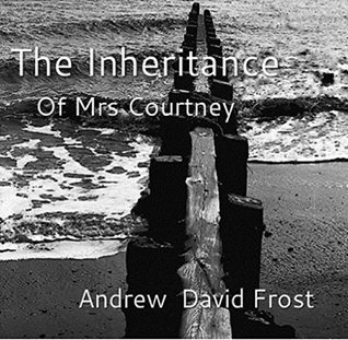 The Inheritance of Mrs Courtney Andrew David Frost