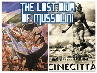 The Lost Diva of Mussolini  by  Carmelo Nucera