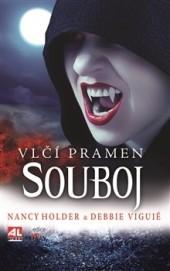 Souboj (Vlčí pramen, #3) Nancy Holder